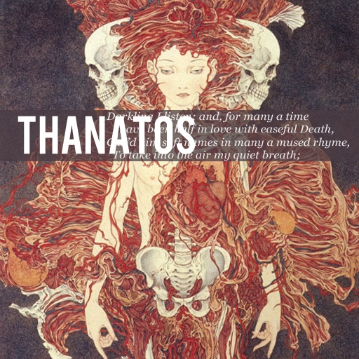 THANATOS (i have been half in love with death)