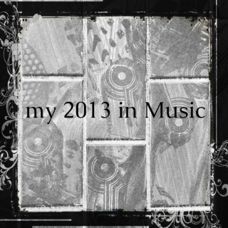my 2013 in Music