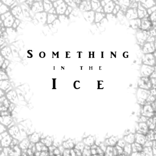 Something in the Ice