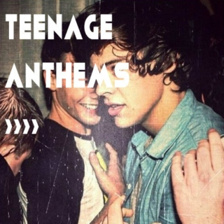 Teenage Anthems ››››