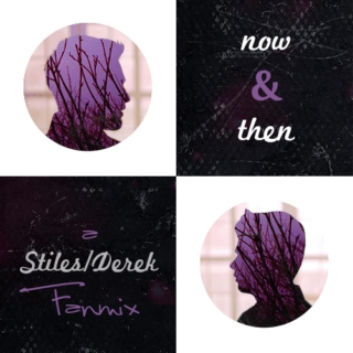now & then - a Sterek Fanmix