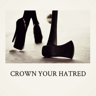 Crown Your Hatred