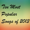 Ten Most Popular Songs of 2013