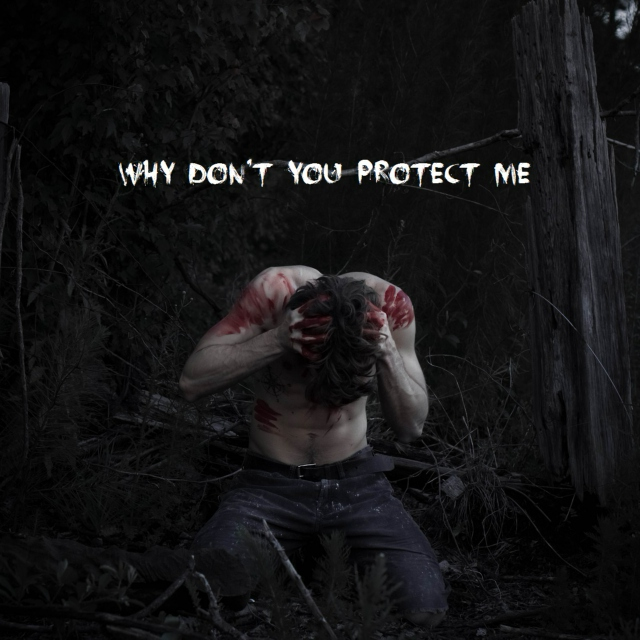 Why don't you protect me?