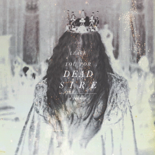 i'll leave you for dead, sire // a fanmix