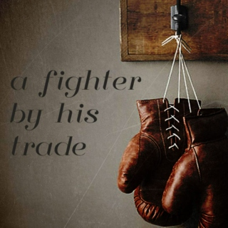 A Fighter By His Trade