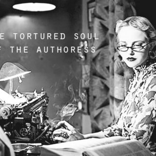 the tortured soul of the authoress