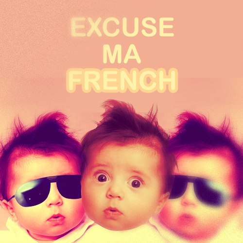 Excuse Ma French
