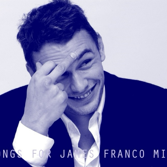 Songs for James Franco Mix