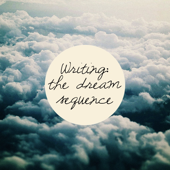 Writing: The Dream Sequence