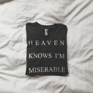 heaven knows im miserable