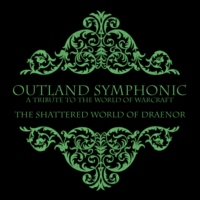 Outland Symphonic - The Shattered World of Draenor