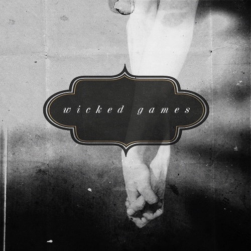 Wicked Games