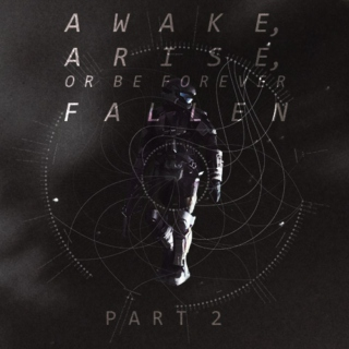 Awake, Arise or Be Forever Fallen (Pt. II)