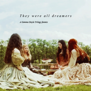 They were all dreamers