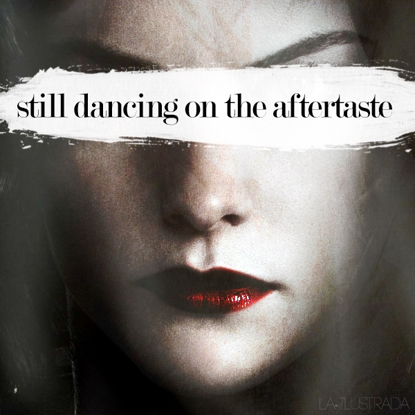 still dancing on the aftertaste