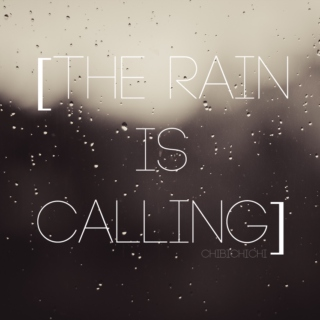 [The Rain Is Calling]