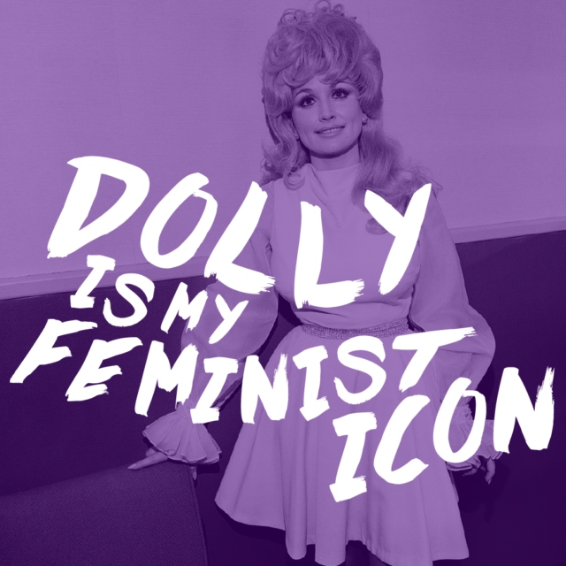 Dolly is my feminist icon