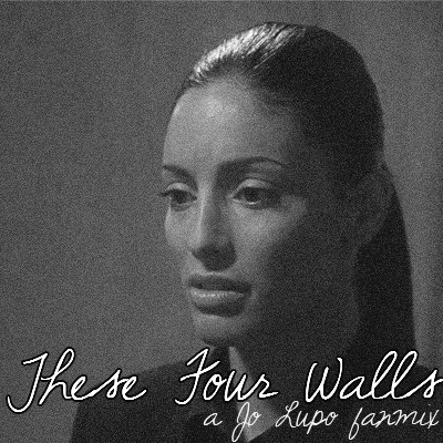 These Four Walls // A Jo Lupo fanmix