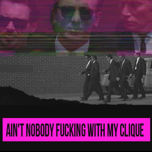 Ain't Nobody Fresher than my Clique ++ A Reservoir Dogs Fanmix ++
