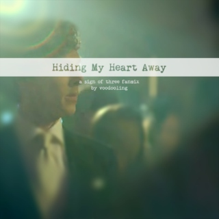 Hiding My Heart Away - Sign of Three mix