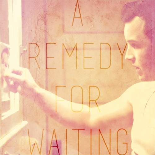 A Remedy For Waiting