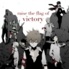 raise the flag of victory