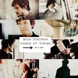 Bad Things Come in Twos: The B Sides