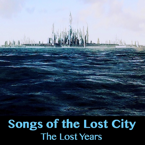 Songs of the Lost City: The Lost Years