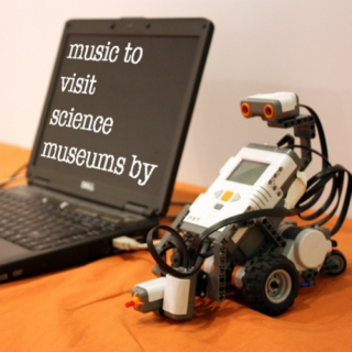 Music to visit Science Museums by
