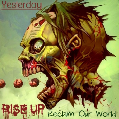 Rise Up | Reclaim Our World : Yesterday