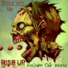 Rise Up | Reclaim Our World : Shoot 'em Up