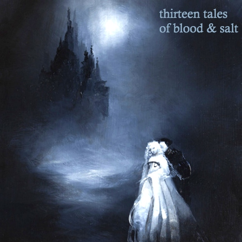 thirteen tales of blood & salt