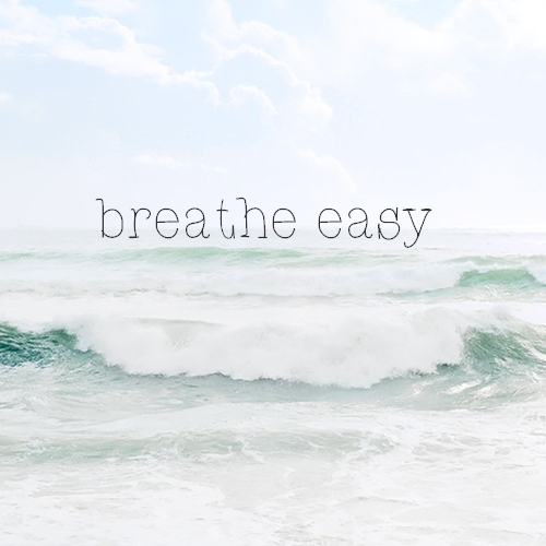 breathe easy.