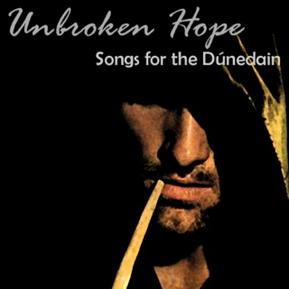 Unbroken Hope: Songs for the Dúnedain