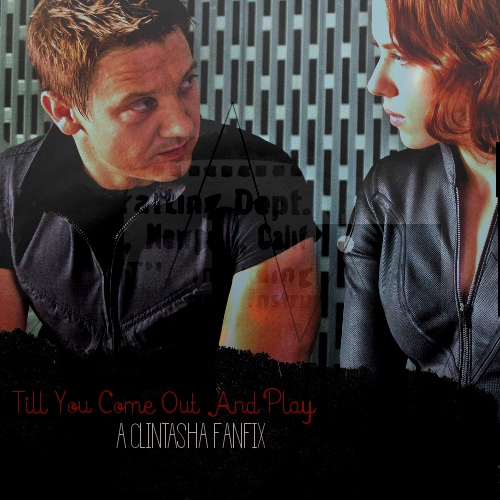 Till You Come Out And Play - A Clintasha Fanmix
