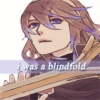 i was a blindfold