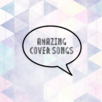 Amazing Cover Songs