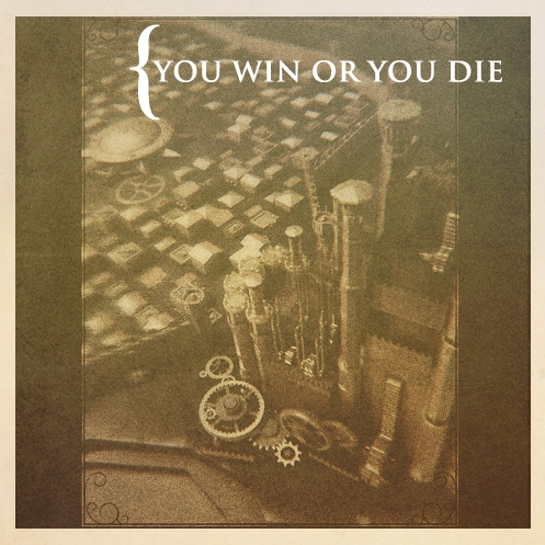 You Win or You Die - Vol I