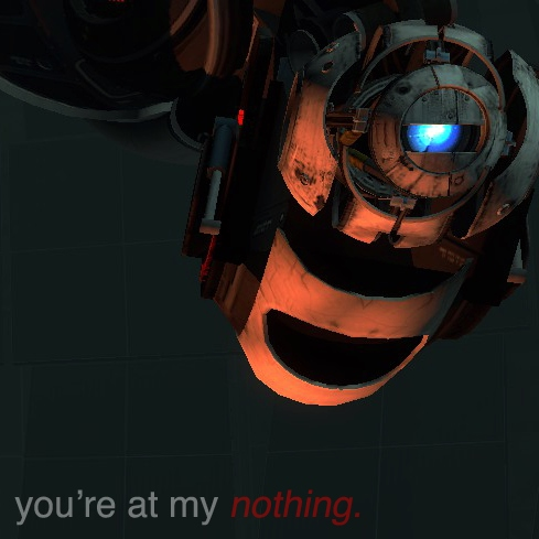 You're at my nothing.