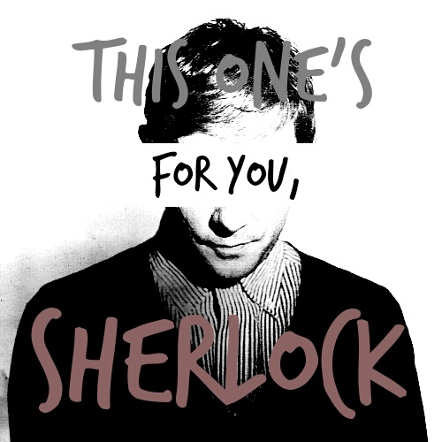 this one is for you, sherlock