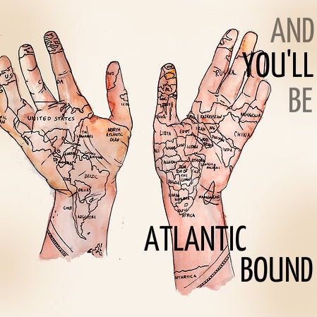 And You'll Be Atlantic Bound