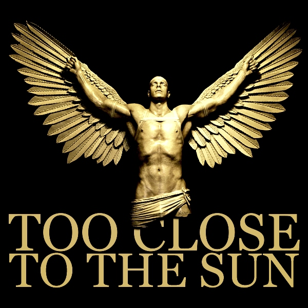 too close to the sun