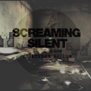 Screaming Silent: The Sounds of Arkham Asylum