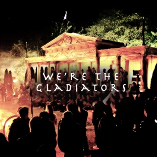 We're the gladiators