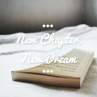 New Chapter, New Dream