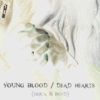 Young Blood/Dead Hearts - Erica & Boyd
