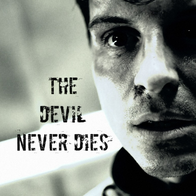 The Devil Never Dies