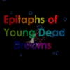 Epitaphs of Young Dead Dreams