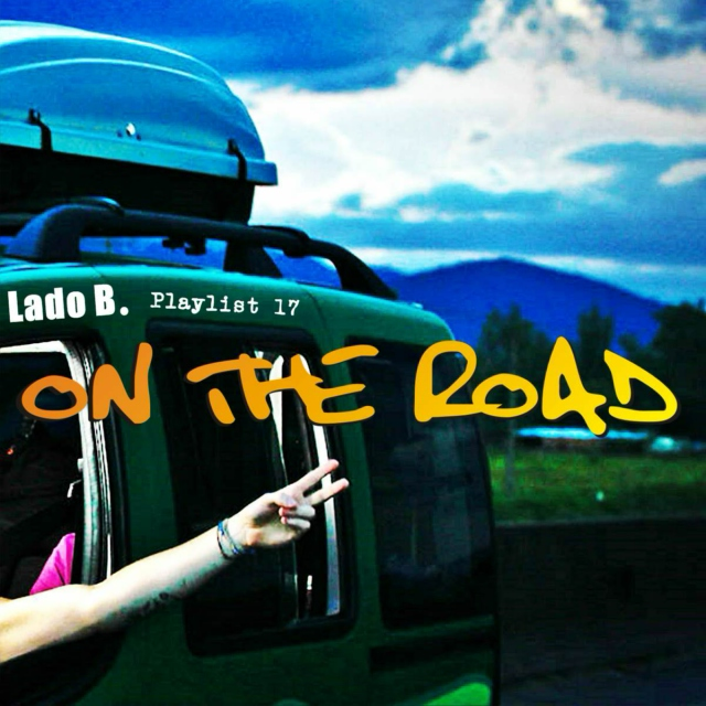 Lado B. Playlist 17 - ON THE ROAD
